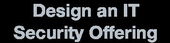 slider Design an IT Security Offering